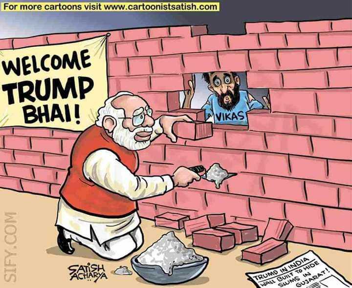 😅মোদীজি😅 - For more cartoons visit www . cartoonistsatish . com I WELCOME TRUMP BHAI ! VIKAS SIFY . COM TRUMD IN INDIA WALL BUILT TO HIDE SWMS IN GUJARAT ! - ShareChat
