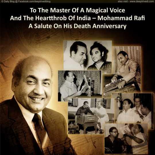 মোহঃ রফি মৃত্যুবার্ষিকী  🙏🏼 - @ Daily Blog @ Facebook . com / deeptrivediblog also visit - www . deeptrivedi . com To The Master Of A Magical Voice And The Heartthrob Of India - Mohammad Rafi A Salute On His Death Anniversary - ShareChat