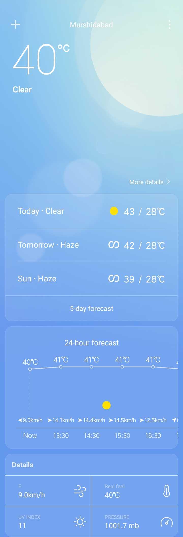 রেড ক্রস ডে - Murshidabad 40 Clear More details Today · Clear 43 / 28°C Tomorrow · Haze Tomorrow - Haze C 42 / 28°C Sun - Haze CD 39 / 28°C 5 - day forecast 24 - hour forecast 41°C 41°C 410 40°C 41°C , < 9 . 0km / h > 14 . 1km / h > 14 . 4km / h > 14 . 5km / h > 12 . 5km / h 11 Now 13 : 30 14 : 30 15 : 30 16 : 30 Details 2 . Okm / 2 20°C Real feel 40°C B 9 . Okm / h UV INDEX • PRESSURE 1001 . 7 mb 100 . 7 mb @ 11 - ShareChat