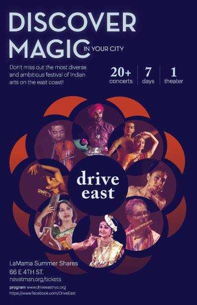 🎹শাস্ত্রীয় সঙ্গীত 🎹 - DISCOVER MAGIC YOUR CITY IN YOUR CITY Dont miss out the most diverse and ambitious festival of Indian arts on the east coast ! 20 + concerts 7 days 1 theater drive east LaMama Summer Shares 66 E 4TH ST . navatman . org / tickets program www . cheastryc . org https : / / www . facebook . com / Drive East - ShareChat