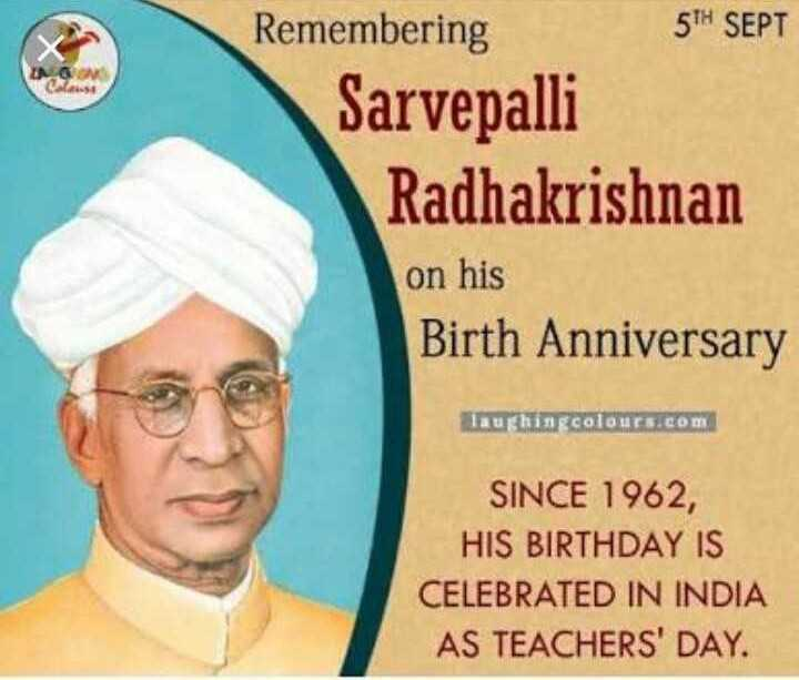 শিক্ষক দিবসের শুভেচ্ছা 🙏 - 5TH SEPT Remembering Sarvepalli Radhakrishnan on his Birth Anniversary Tauhingcolours . com SINCE 1962 , HIS BIRTHDAY IS CELEBRATED IN INDIA AS TEACHERS ' DAY . - ShareChat