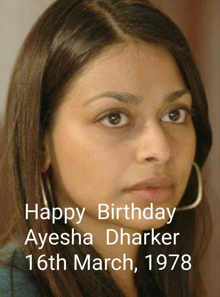 🙌শুভকামনা - Happy Birthday Ayesha Dharker 16th March , 1978 - ShareChat