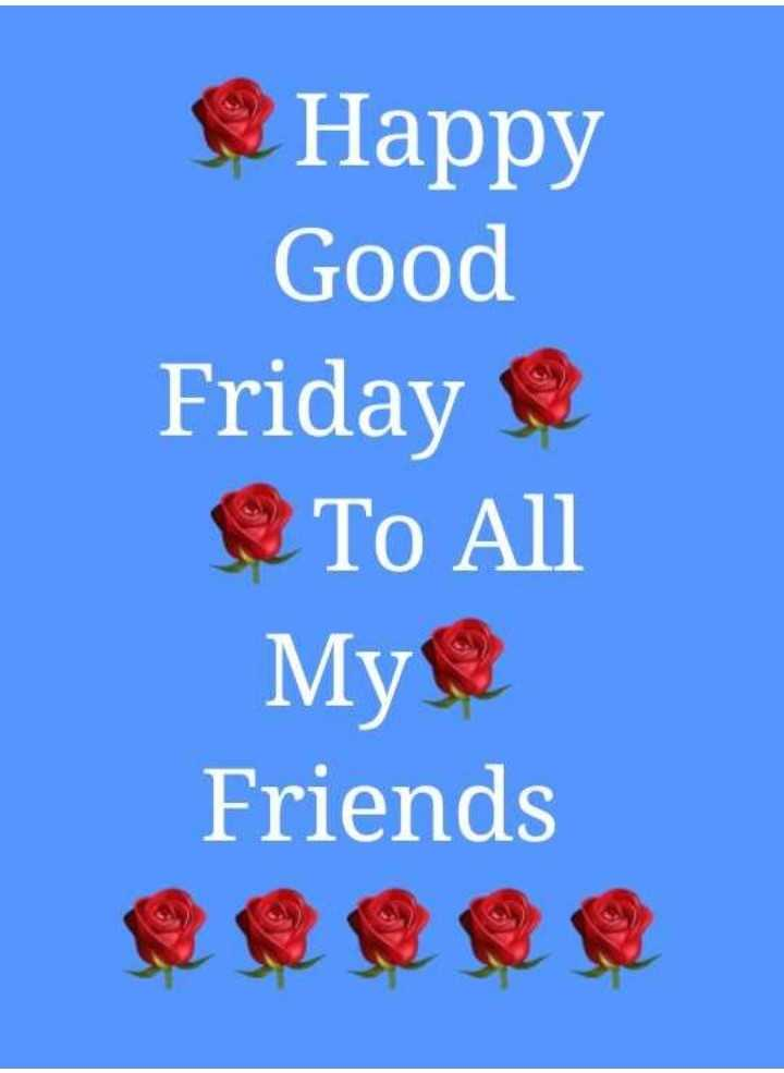 🙌শুভকামনা - е Happy Good Friday To All My Friends - ShareChat