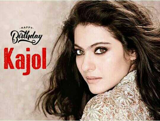 শুভ জন্মদিন কাজল 🎬 - Bättrelay Kajol - ShareChat