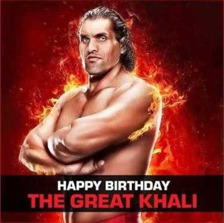 শুভ জন্মদিন গ্রেট খালি 🥊 - HAPPY BIRTHDAY THE GREAT KHALI - ShareChat