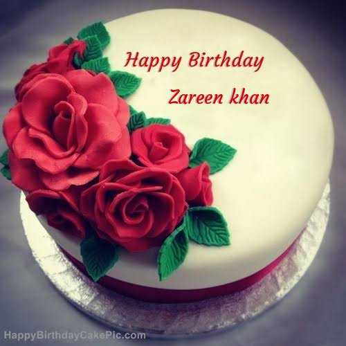 শুভ জন্মদিন জারিন খান - Happy Birthday Zareen khan Happy Birthday CakePic . com - ShareChat