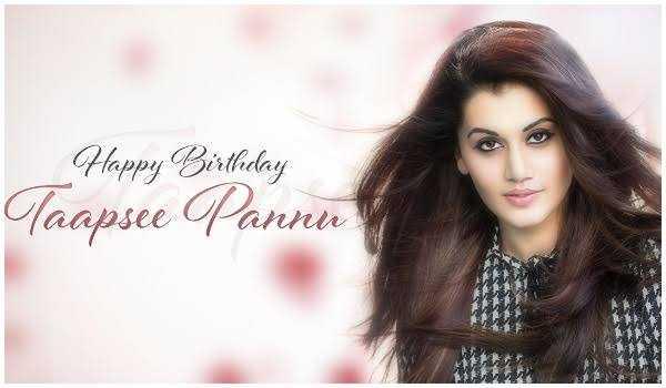 শুভ জন্মদিন তাপসী পান্নু  🎬 - Happy Birthday Taapsee Pannu - ShareChat