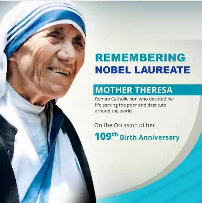শুভ জন্মদিন মাদার টেরেসা✝️ - REMEMBERING NOBEL LAUREATE MOTHER THERESA Roman Catholic nun who devoted her life serving the poor and destitute around the world On the Occasion of her 109th Birth Anniversary - ShareChat
