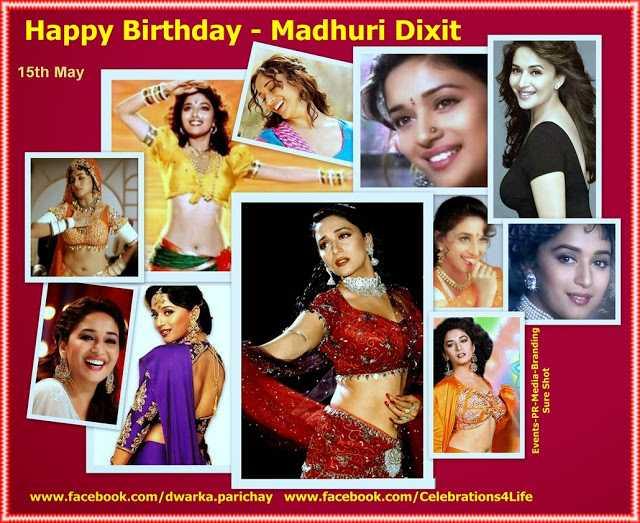 শুভ জন্মদিন মাধুরী দীক্ষিত - Happy Birthday - Madhuri Dixit 15th May Events - PR - Media - Branding Sure Shot www . facebook . com / dwarka . parichay _ www . facebook . com / Celebrations4Life - ShareChat