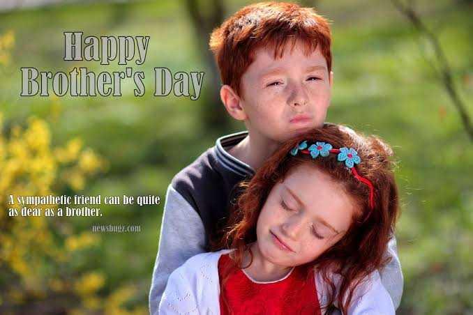 শুভ ব্রাদার ডে - Happy Brother ' s Day A sympathetic friend can be quite as dear as a brother . newsbugz . com - ShareChat