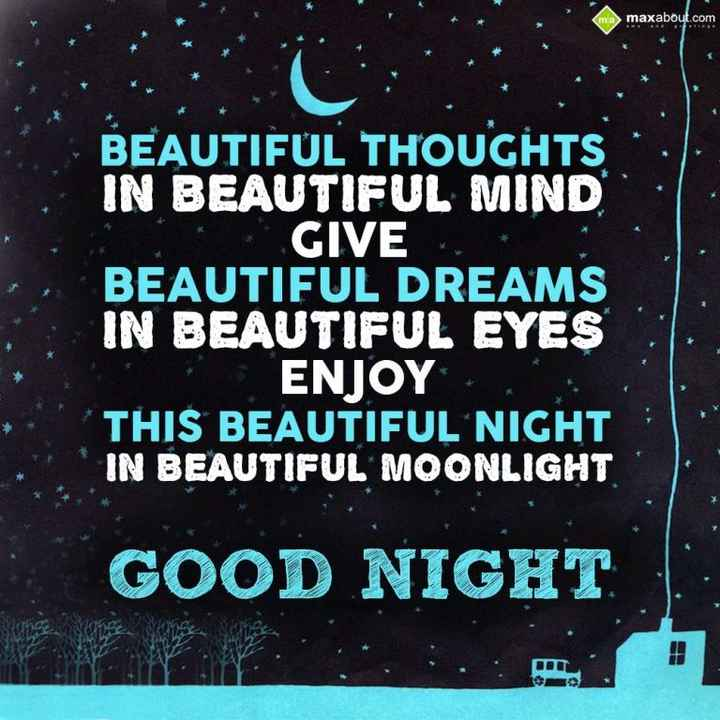 🌑শুভ রাত্রি - ma maxabout . com BEAUTIFUL THOUGHTS IN BEAUTIFUL MIND GIVE BEAUTIFUL DREAMS IN BEAUTIFUL EYES ΕΝΙΟΥ . THIS BEAUTIFUL NIGHT IN BEAUTIFUL MOONLIGHT GOOD NIGHT DIT - ShareChat
