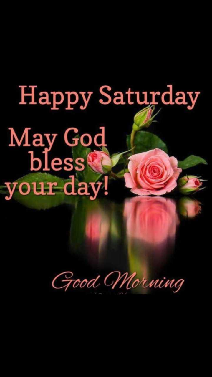শুভ সকাল🌄🙋 - Happy Saturday May God bless your day ! Good Morning - ShareChat