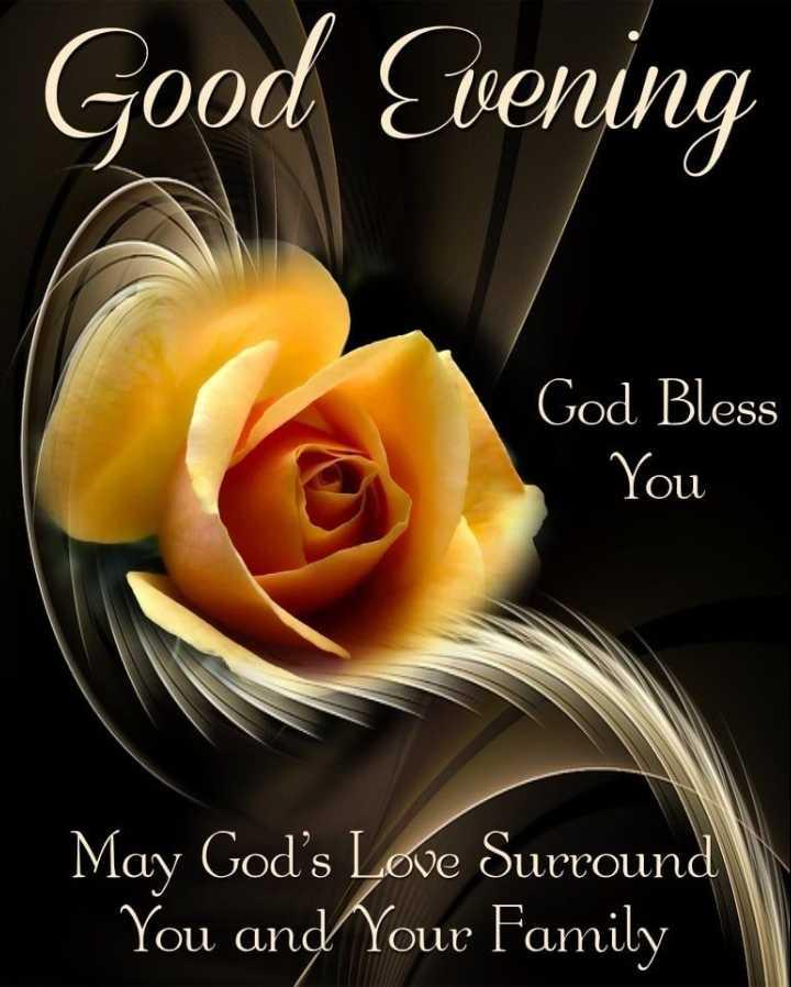 🌗শুভ সন্ধ্যা - Good Evening God Bless You May God ' s Love Surround You and Your Family - ShareChat