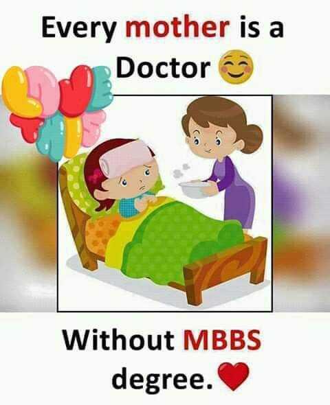 শুভেচ্ছা - Every mother is a Doctor Without MBBS degree . - ShareChat