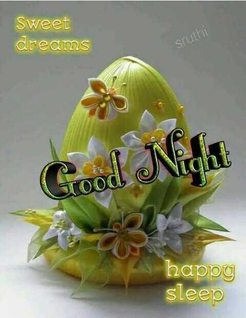 😴 শুভৰাত্ৰি - Sweet dreams Sruthi TOO OL happy sleep - ShareChat