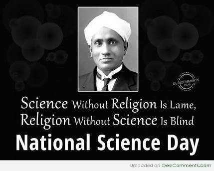 🔑সাফল্যের চাবি কাঠি - Science Without Religion Is Lame , Religion Without Science Is Blind National Science Day Uploaded on DesiComments . com - ShareChat