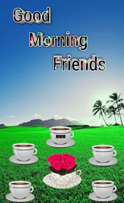 🌞সুপ্রভাত - Good Morning Friends MMM NDIY - ShareChat