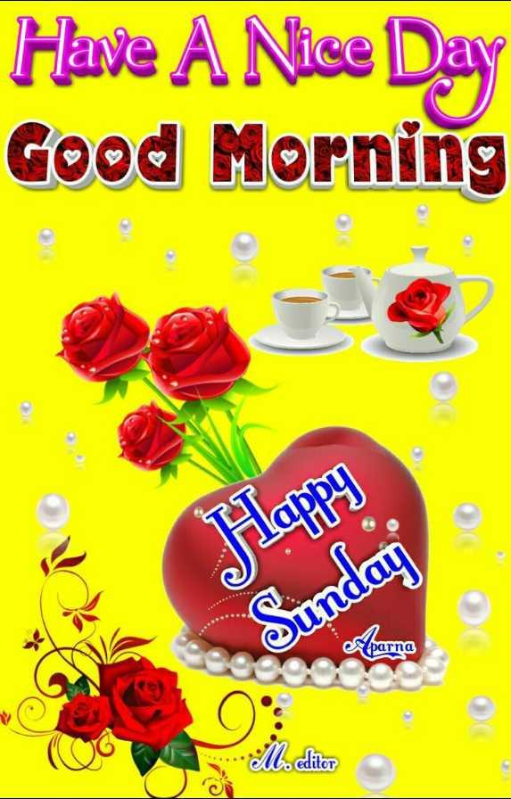 🌞সুপ্রভাত - Have A Nice Day Good Morning Happy bunday esparna M . clitor itor - ShareChat