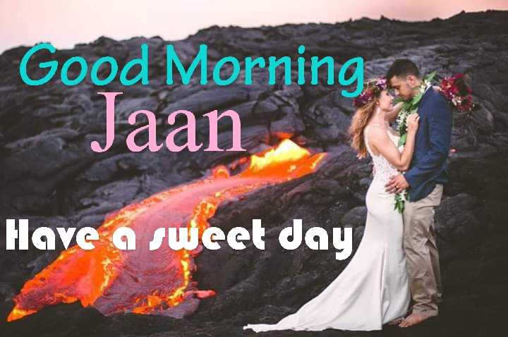 🌞সুপ্রভাত - Good Morning Jaan Have a sweet day - ShareChat