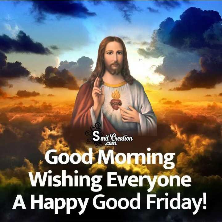 🌞সুপ্রভাত - @ Smit Creation . com Good Morning Wishing Everyone A Happy Good Friday ! - ShareChat