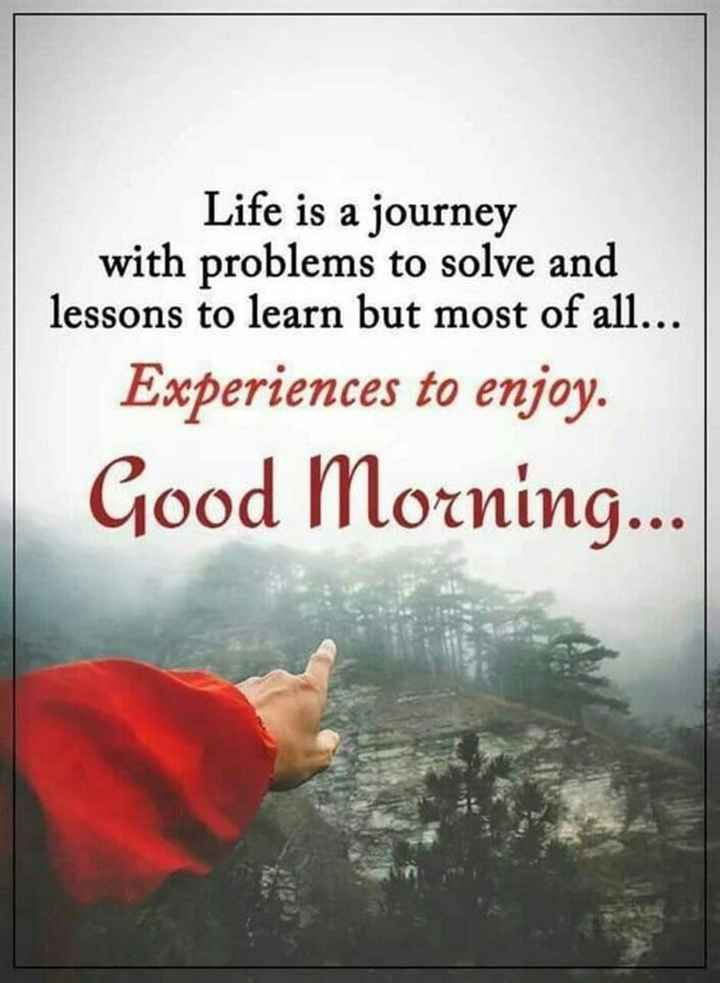 🌞সুপ্রভাত - Life is a journey with problems to solve and lessons to learn but most of all . . . Experiences to enjoy . Good Morning . . . - ShareChat