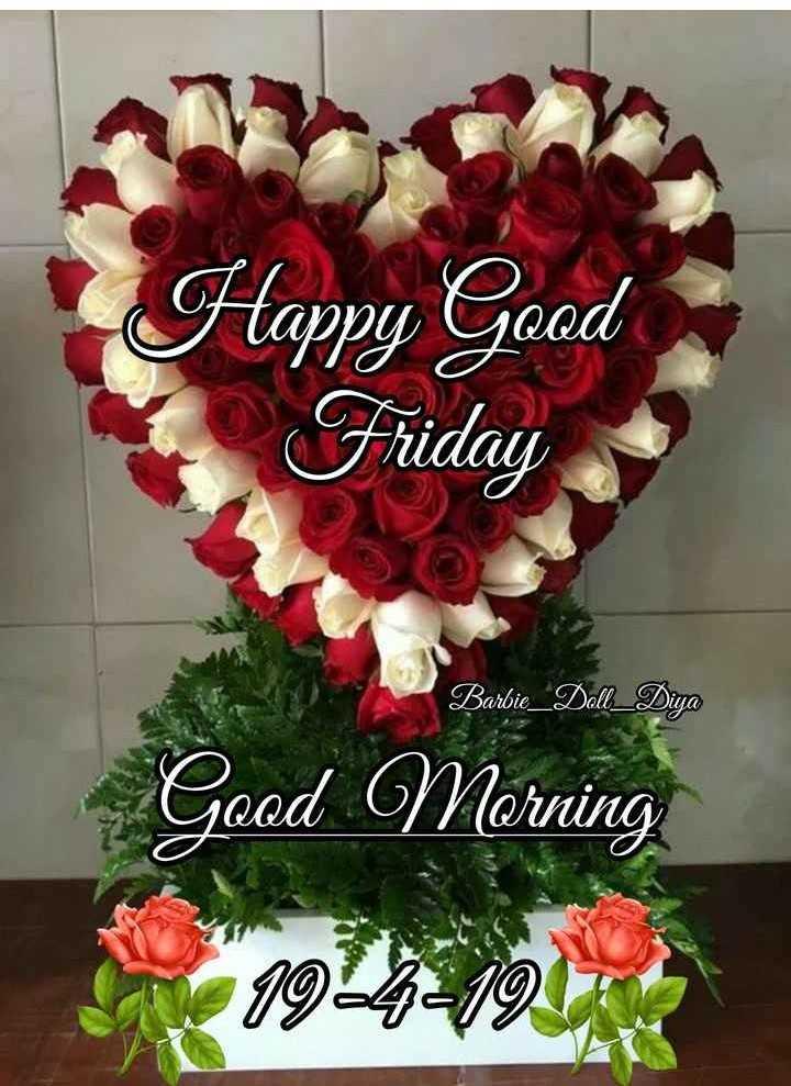 🌞সুপ্রভাত - Happy Good Friday Barbie _ Dell _ Diya Good Morning 19 - 4 - 19 - ShareChat