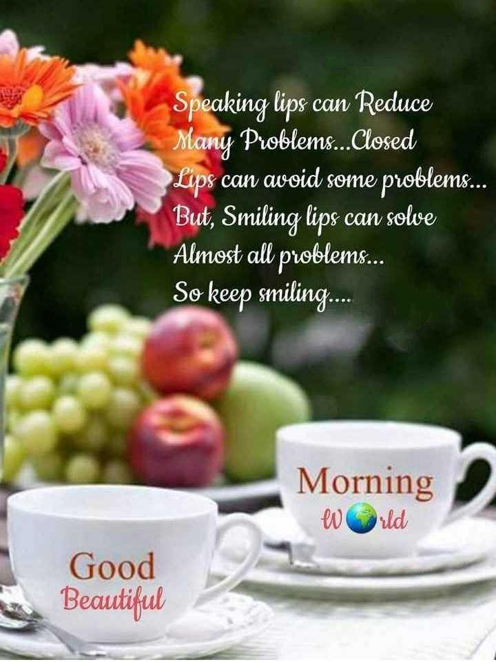 🌞সুপ্রভাত - Speaking lips can Reduce Many Problems . . . Closed Lips can avoid some problems . . . But , Smiling lips can solve Almost all problem . . . So keep smiling . . . . Morning W ild Good Beautiful - ShareChat