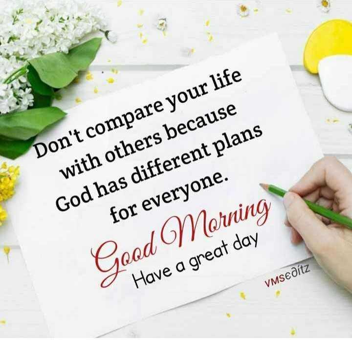 🌞সুপ্রভাত - Don ' t compare your life with others because God has different plans for everyone . Good Morning Have a great day VMSEditz - ShareChat
