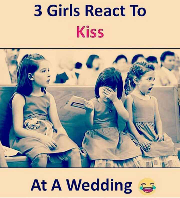 😂হাস্যকর ছবি - 3 Girls React To Kiss At A Weddings - ShareChat