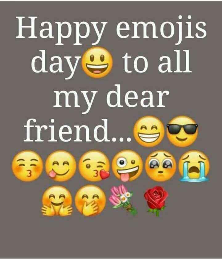 হ্যাপি ইমোজি ডে 😁 😂 - Happy emojis day to all my dear friend . . . De VA - ShareChat