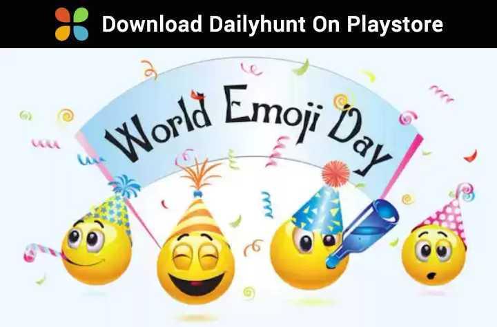 হ্যাপি ইমোজি ডে 😁 😂 - Download Dailyhunt On Playstore - ShareChat
