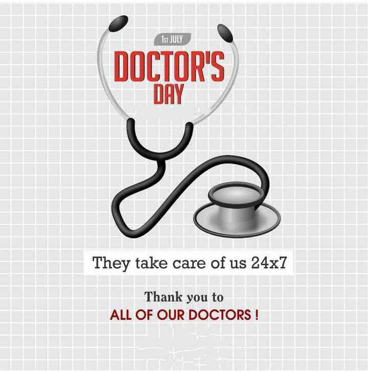 হ্যাপি ডক্টর ডে 👩⚕️ - Is1 JULY DOCTOR ' S NAV They take care of us 24x7 Thank you to ALL OF OUR DOCTORS ! - ShareChat