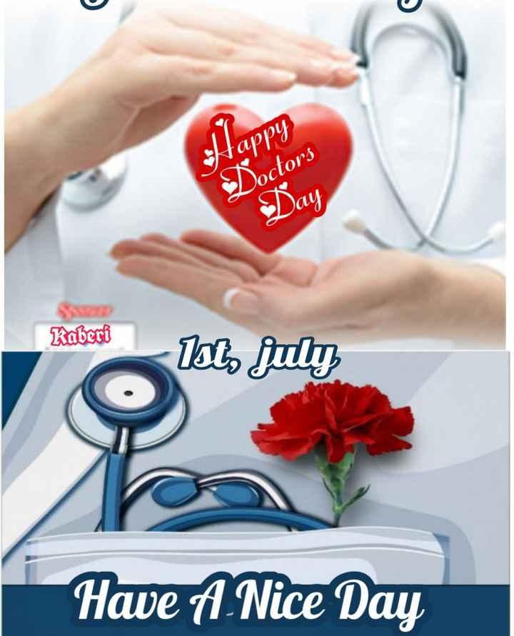হ্যাপি ডক্টর ডে 👩⚕️ - Happy Doctors Day Kaberi - Ist , july Have A Nice Day - ShareChat