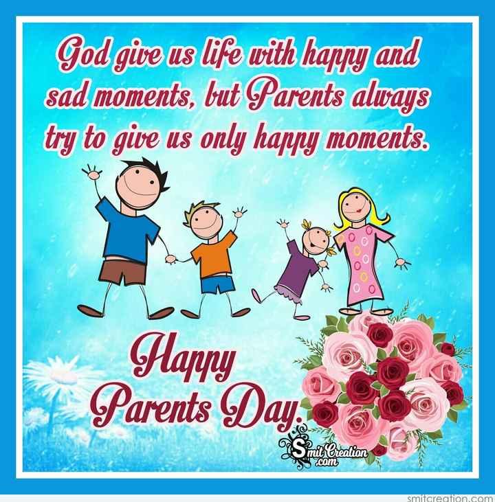 হ্যাপি পেরেন্টস ডে 👨👩👧 - God give us life with happy and sad moments , but Parents always try to give us only happy moments . COC Happy Parents Day mit Creation s . com smitcreation . com - ShareChat