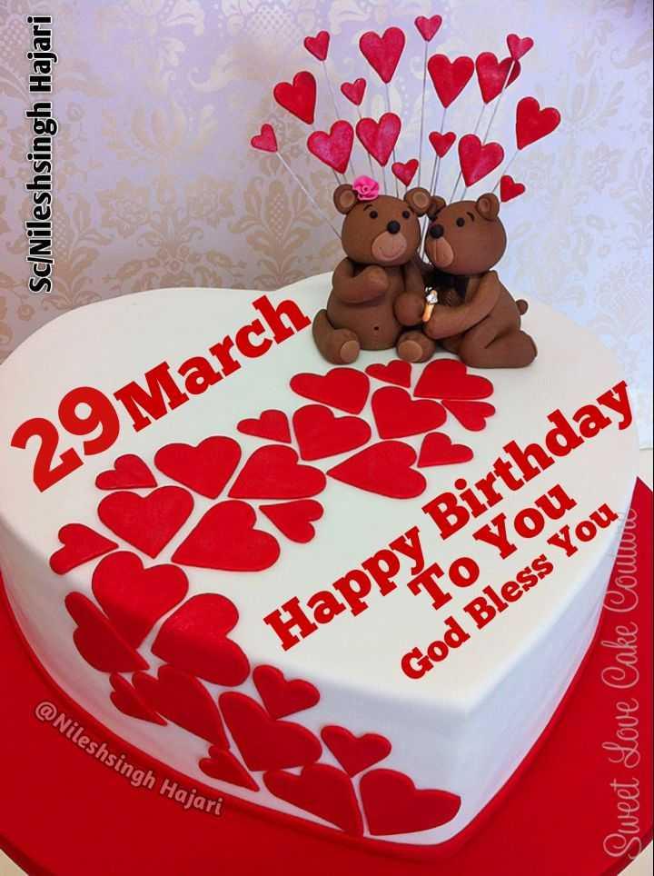 🎂 হ্যাপি বার্থডে - Sc / Nileshsingh Hajari 29 March Happy Birthday To You God Bless You Sweet Love Cake Cowwe @ Nileshsingh Hajar - ShareChat