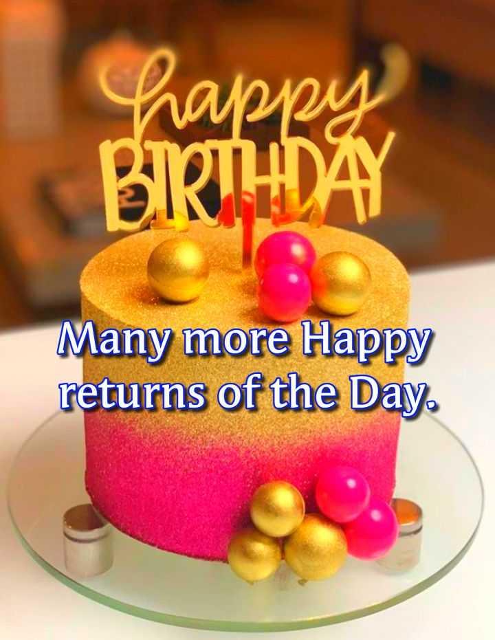 🎂 হ্যাপি বার্থডে - happy BIRTHDAY Many more Happy returns of the Day - ShareChat