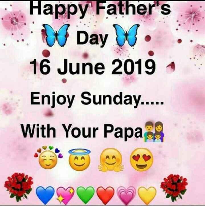 🤳 ਇੱਕ ਸੈਲਫ਼ੀ ਬਾਪੂ ਜੀ ਨਾਲ - : Happy Father ' s W Day W . 16 June 2019 Enjoy Sunday . . . . . With Your Papa - ShareChat