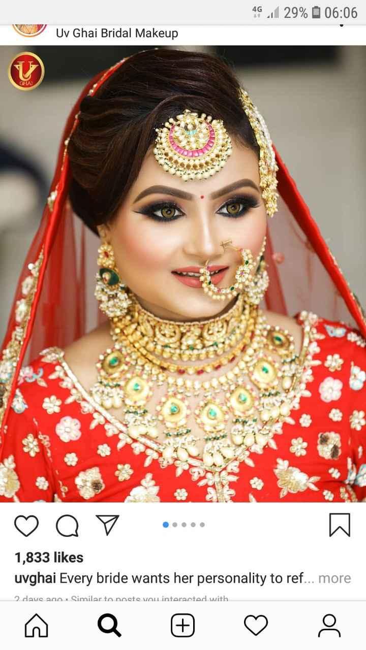 👗 ਕੁੜੀਆਂ ਦਾ ਫੈਸ਼ਨ - 461 29 % 06 : 06 Ich Uv Ghai Bridal Makeup GHAI ♡ Q . 1 , 833 likes uvghai Every bride wants her personality to ref . . . more 2 days ago . Similar to neste vou interacted with - ShareChat
