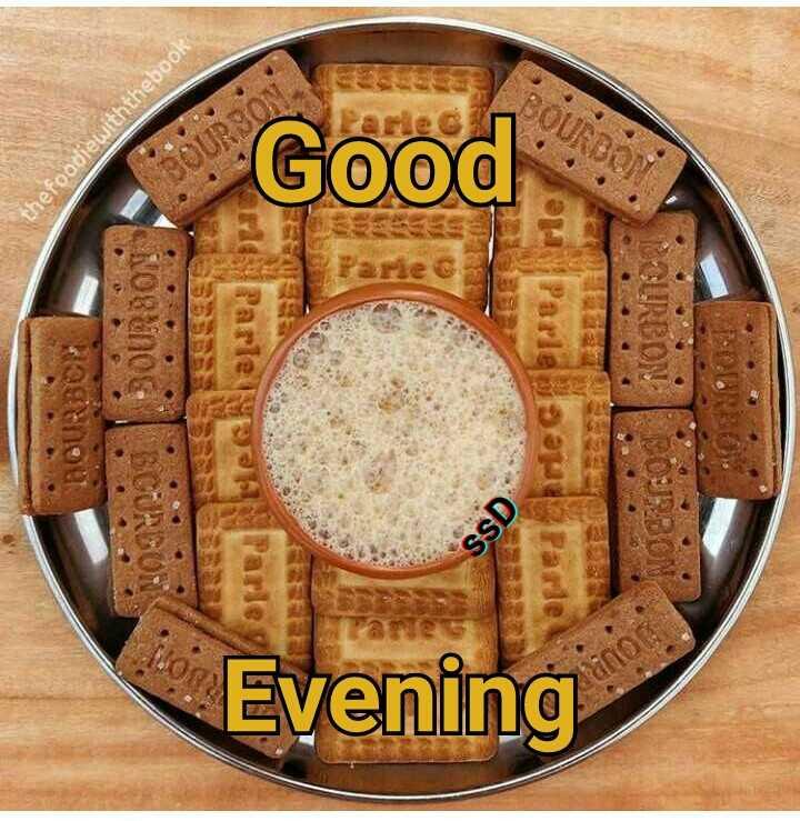 🌇ਗੁੱਡ ਈਵਨਿੰਗ - BOURBON thefoodiewiththebook Headed Evening Good piec - ShareChat