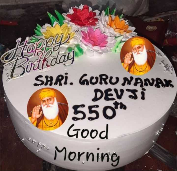 🌅 ਗੁੱਡ ਮੋਰਨਿੰਗ - GO Birthday SHRI . GURU NANAK DEVJI 550th Good Morning - ShareChat