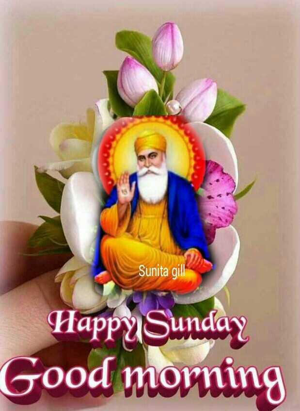 🌅 ਗੁੱਡ ਮੋਰਨਿੰਗ - Sunita gill Happy Sunday Good morning - ShareChat