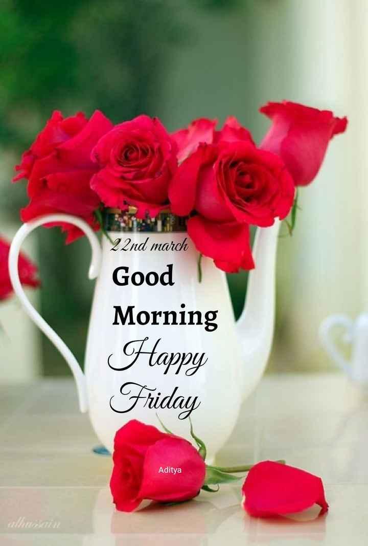 🌅 ਗੁੱਡ ਮੋਰਨਿੰਗ - 22nd march Good Morning Happy Friday Aditya elheten - ShareChat