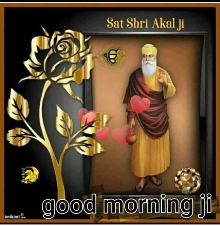 🌅 ਗੁੱਡ ਮੋਰਨਿੰਗ - Sat Shri Akal ji Kebri . . . good morning ji - ShareChat