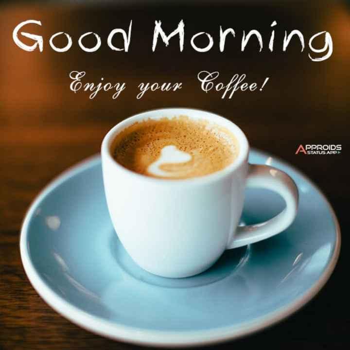 🌅 ਗੁੱਡ ਮੋਰਨਿੰਗ - Good Morning Enjoy your Coffee ! 2222 ve 0 APPROIDS STATUS APP - ShareChat