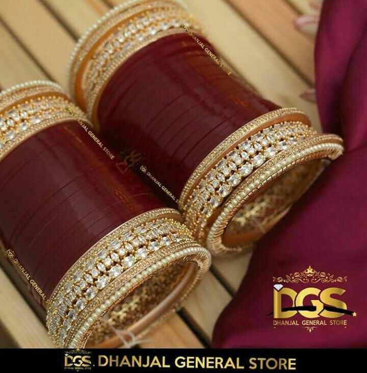 🌸ਚੂੜੀਆਂ - SHANJAL GENERAL STONE ANJAL GENERAL STORE to DHANJAL GENERAL STO RO ICE DHANJAL GENERALS DHANJAL GENERAL STORE EGS . DHANJAL GENERAL STORE - ShareChat