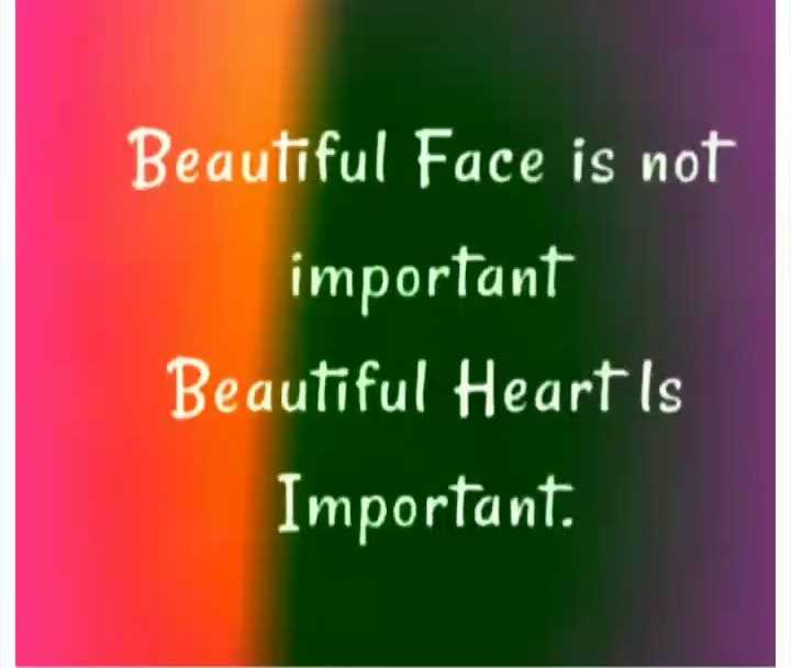 📝  ਟੈਕਸਟ ਸਟੇਟਸ - Beautiful Face is not important Beautiful Heart is Important . - ShareChat