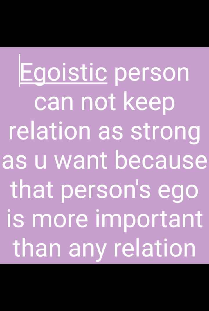💖 ਦਿਲ ਦੇ ਜਜਬਾਤ - Egoistic person can not keep relation as strong as u want because that person ' s ego is more important than any relation - ShareChat