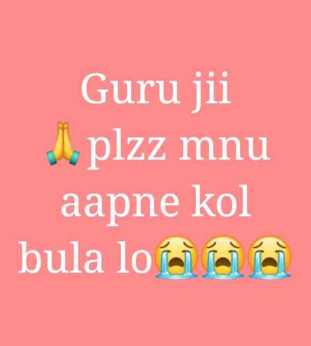 💔 ਦੁਖੀ ਹਿਰਦਾ - Guru jii ao plzz mnu aapne kol bula loca - ShareChat