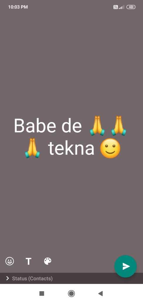 🙏 ਧਾਰਮਿਕ ਤਸਵੀਰਾਂ - 10 : 03 PM @ 40 Babe de idi , , tekna ☺ > Status ( Contacts ) - ShareChat