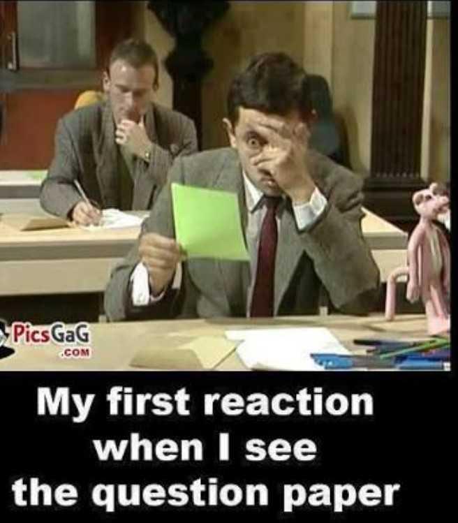 🤓 ਪੜ੍ਹਾਈ ਵੀ, ਮਸਤੀ ਵੀ - . COM Pics Gag My first reaction when I see the question paper - ShareChat
